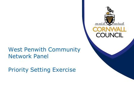 West Penwith Community Network Panel Priority Setting Exercise.