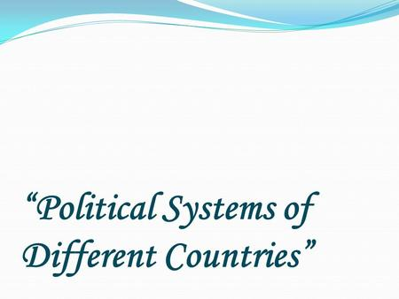 """Political Systems of Different Countries"". Great Britain 1020304050 the USA 1020304050 The Russian Federation 1020304050 The policy in words 1020304050."