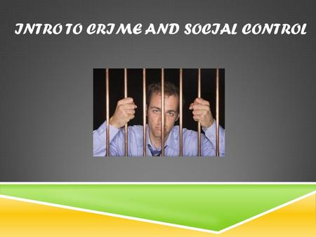 INTRO TO CRIME AND SOCIAL CONTROL.  Fact # 1  Crime is inevitable  Agree or Disagree?