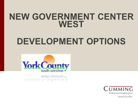 NEW GOVERNMENT CENTER WEST DEVELOPMENT OPTIONS January 14, 2015.