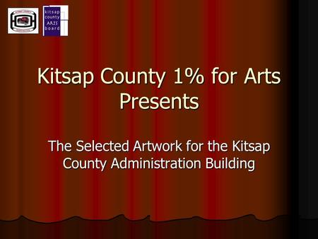 Kitsap County 1% for Arts Presents The Selected Artwork for the Kitsap County Administration Building.