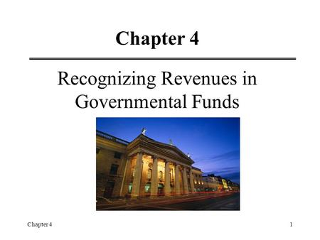 Chapter 41 Recognizing Revenues in Governmental Funds.