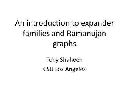 An introduction to expander families and Ramanujan graphs