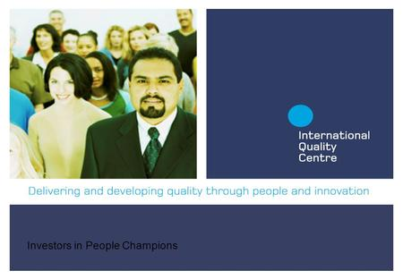 Investors in People Champions. Interpretation of the Standard Purpose To give a brief overview with the necessary background information on the Investors.