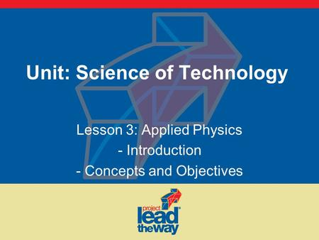 Unit: Science of Technology