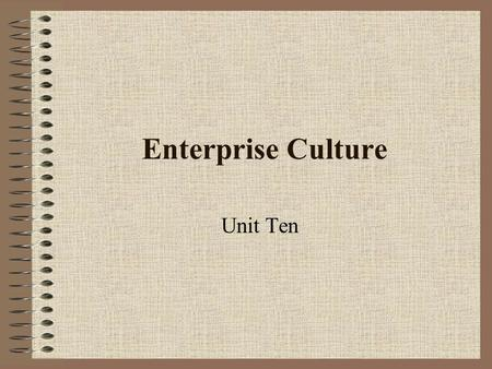 Enterprise Culture Unit Ten. Unit Objectives After studying this unit, you should understand the importance of public speaking skills in interpreting.
