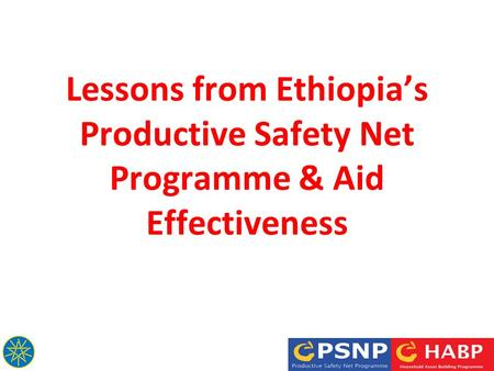 Lessons from Ethiopia's Productive Safety Net Programme & Aid Effectiveness.