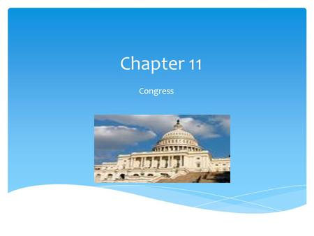 Chapter 11 Congress.  Rule initiation  Interest representation  Rule application  Rule Interpretation  Constituency Service Purposes of Congress.