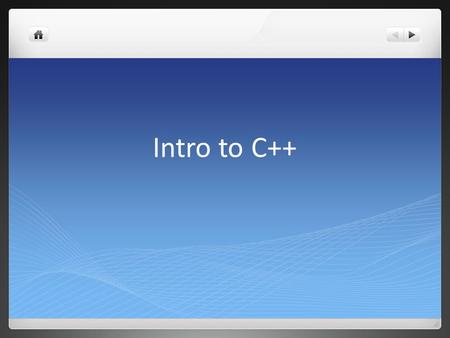 Intro to C++. Getting Started with Microsoft Visual Studios Open Microsoft Visual Studios 2010 Click on file Click on New Project Choose Visual C++ on.