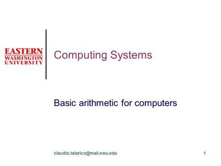 Computing Systems Basic arithmetic for computers.