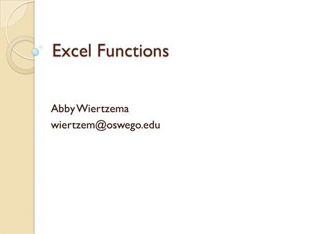 Excel Functions Abby Wiertzema