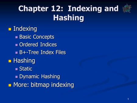 1 Chapter 12: Indexing and Hashing Indexing Indexing Basic Concepts Basic Concepts Ordered Indices Ordered Indices B+-Tree Index Files B+-Tree Index Files.