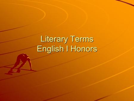 Literary Terms English I Honors