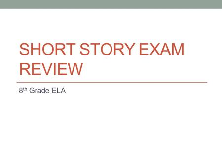 "SHORT STORY EXAM REVIEW 8 th Grade ELA. PART ONE: ""CHARLES"""