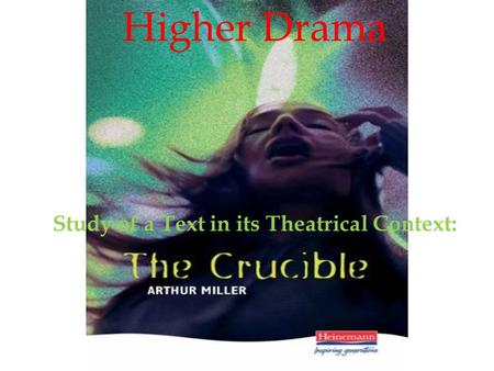 Higher Drama Study of a Text in its Theatrical Context: