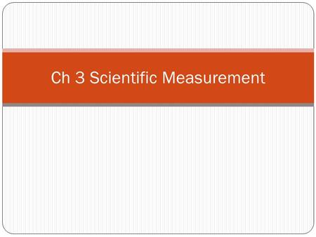 Ch 3 Scientific Measurement