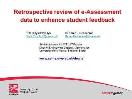 Retrospective review of e-Assessment data to enhance student feedback Dr D. Rhys Gwynllyw Dr Karen L. Henderson