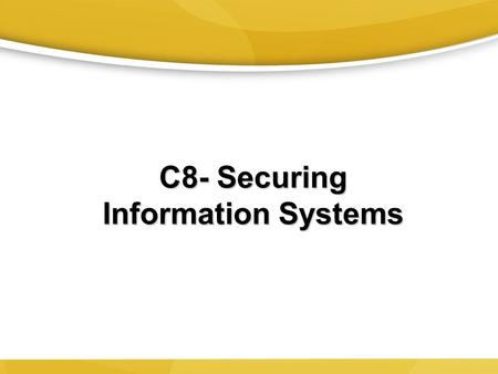 C8- Securing Information Systems