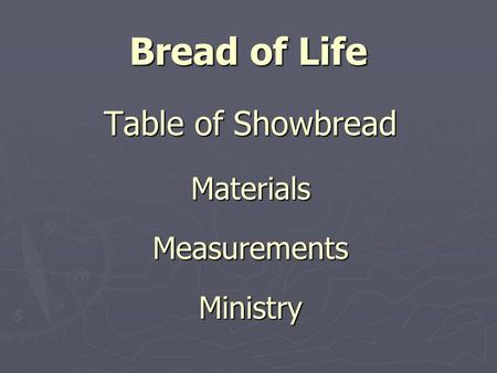 Bread of Life Table of Showbread MaterialsMeasurementsMinistry.