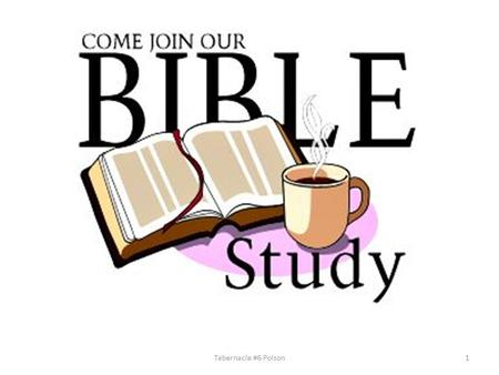 Tabernacle #6 Polson1. Key verse Exodus 25:8,9 8 And let them make me a sanctuary; that I may dwell among them. 9 According to all that I shew thee, after.