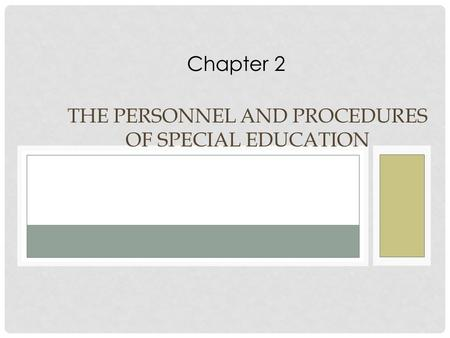THE PERSONNEL AND PROCEDURES OF SPECIAL EDUCATION Chapter 2.