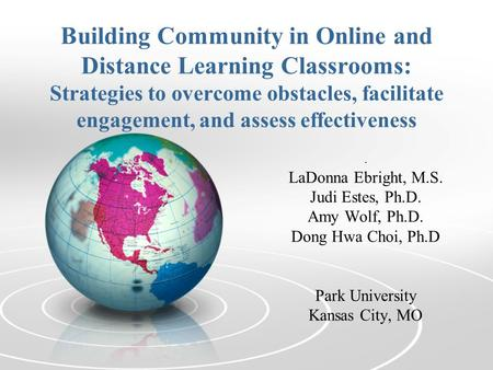 Building Community in Online and Distance Learning Classrooms: Strategies to overcome obstacles, facilitate engagement, and assess effectiveness. LaDonna.