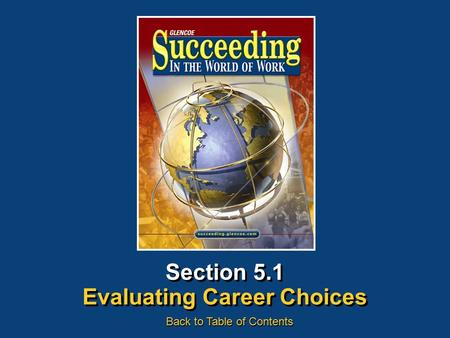 Section 5.1 Evaluating Career Choices Back to Table of Contents.