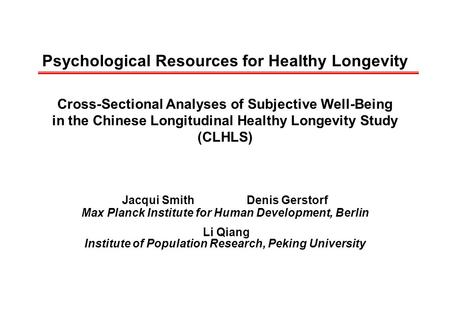 Psychological Resources for Healthy Longevity Cross-Sectional Analyses of Subjective Well-Being in the Chinese Longitudinal Healthy Longevity Study (CLHLS)