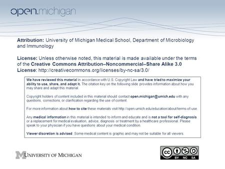Attribution: University of Michigan Medical School, Department of Microbiology and Immunology License: Unless otherwise noted, this material is made available.
