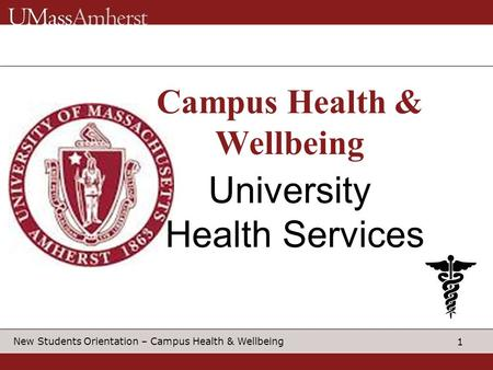 1 New Students Orientation – Campus Health & Wellbeing University Health Services Campus Health & Wellbeing.