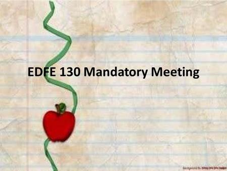 EDFE 130 Mandatory Meeting. College of Education and Behavioral Sciences School of Teacher Education Other Schools Early Childhood Elementary Secondary.