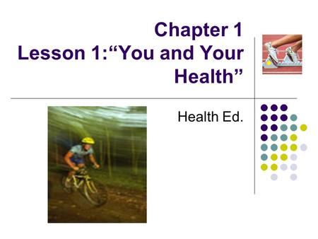"Chapter 1 Lesson 1:""You and Your Health"" Health Ed."