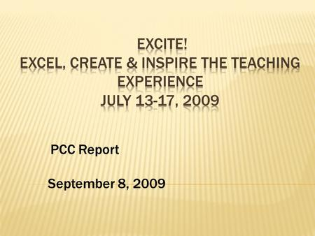 September 8, 2009 PCC Report. Research Penn State – Summer College Opportunity Program (SCOPE) (4 week program currently offered) (10 th grade students)