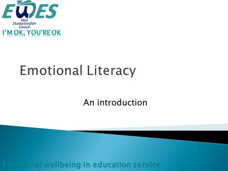 Emotional Literacy An introduction. Emotional Literacy Definition Recognising, understanding, appropriate expressing and effective handling of emotional.