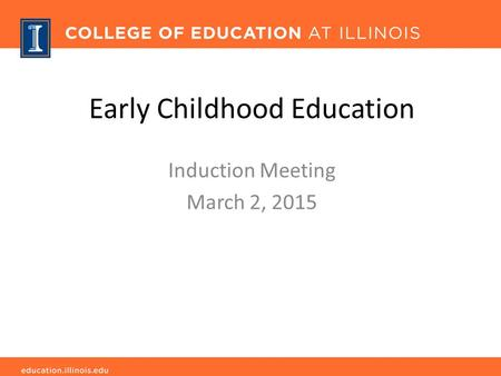 Early Childhood Education Induction Meeting March 2, 2015.