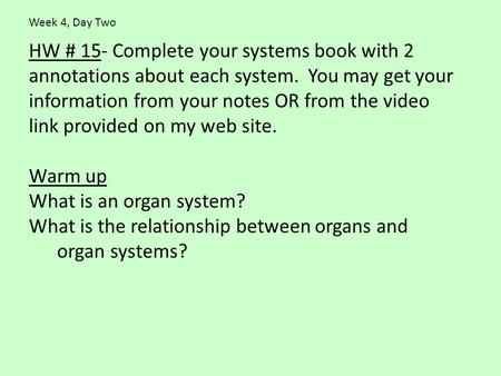HW # 15- Complete your systems book with 2 annotations about each system. You may get your information from your notes OR from the video link provided.