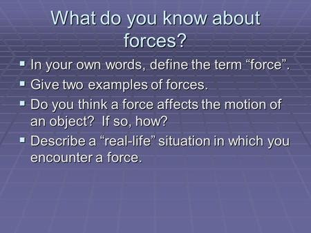 What do you know about forces?