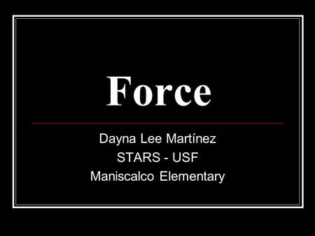 Force Dayna Lee Martínez STARS - USF Maniscalco Elementary.