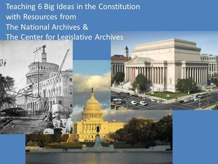Teaching 6 Big Ideas in the Constitution