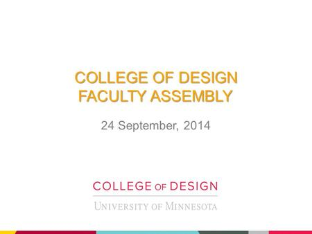 COLLEGE OF DESIGN FACULTY ASSEMBLY 24 September, 2014.