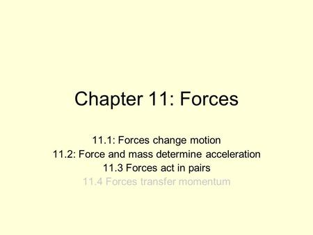 Chapter 11: Forces 11.1: Forces change motion