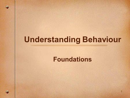1 Understanding Behaviour Foundations. 2 ~Getting Connected~ Name.