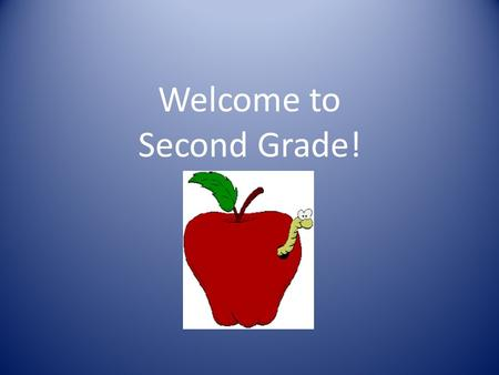 Welcome to Second Grade!. A Little Back to School Humor: