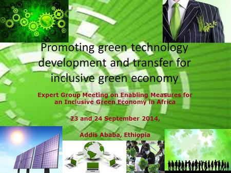 Promoting green technology development and transfer for inclusive green economy Expert Group Meeting on Enabling Measures for an Inclusive Green Economy.