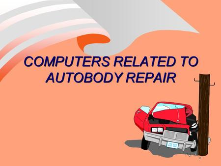 COMPUTERS RELATED TO AUTOBODY REPAIR. TYPES OF COMPUTERS SYSTEMS n WITH DIAGNOSTIC CODES –TROUBLE CODES READ FROM SYSTEM –DIAGNOSTIC CONNECTOR –ABS, AIR.