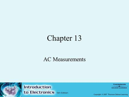 Chapter 13 AC Measurements. 2 Objectives –After completing this chapter, the student should be able to: Identify the types of meters available for AC.