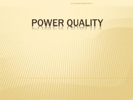 Www.engineersportal.in POWER QUALITY.