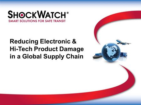 Reducing Electronic & Hi-Tech Product Damage in a Global Supply Chain.