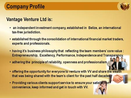 Vantage Venture Ltd is: Company Profile an independent investment company, established in Belize, an international tax-free jurisdiction. established through.