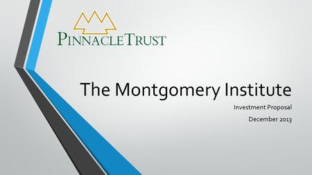 The Montgomery Institute Investment Proposal December 2013.